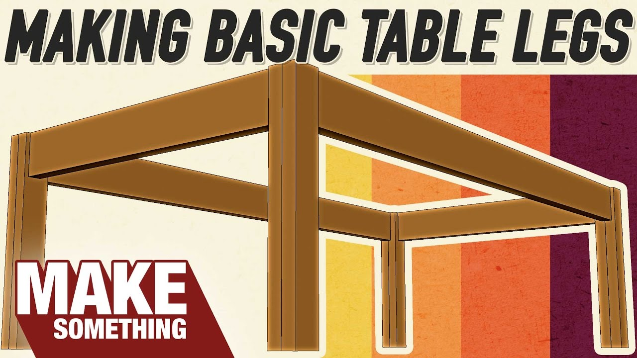 Timber Table Legs 4 Ways To Make Table Legs Which Joinery Method Is Best