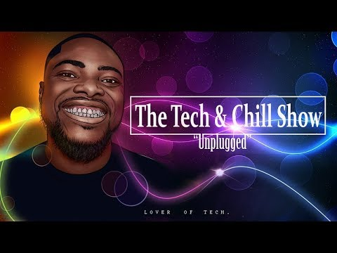"""The Tech & Chill """"Unplugged"""" 