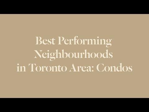 Best Performing Neighbourhoods in Toronto and the GTA - Condos