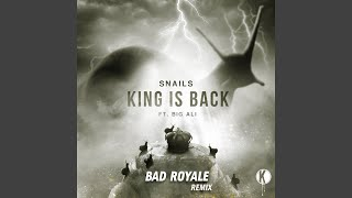 King is Back feat. Big Ali (Bad Royale Remix)