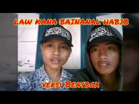 Dengerin Dulu !!! Law Kana Bainanal Habib  versi Beatbox (by) FIF