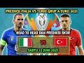 Prediksi Italia vs Turki Grup A euro 2021 | Head to head Dan prediksi skor