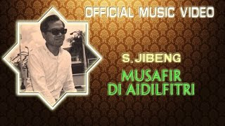 S. Jibeng - Musafir Di Aidilfitri [Official Music Video]
