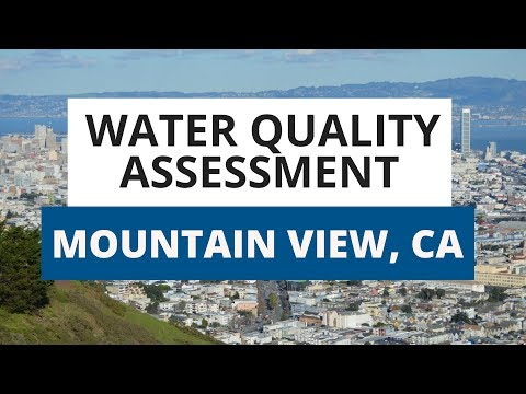 Mountain View 2018 Water Quality Assessment: What You Need To Know