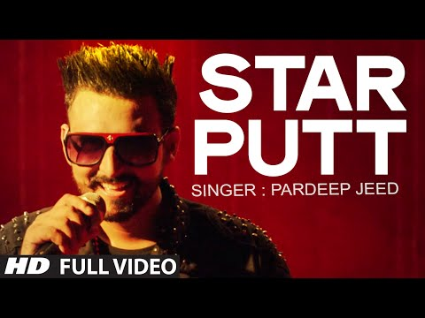 Pardeep Jeed: Star Putt Full Video Song | Music: Desi Crew | Latest Punjabi Track2015