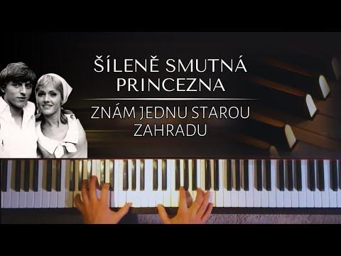 Znám jednu starou zahradu (Šíleně smutná princezna) + noty pro klavír