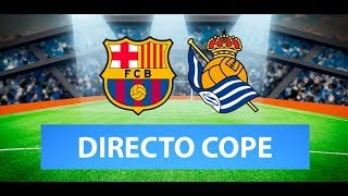 (SOLO AUDIO) Directo del Barcelona 1-0 Real Sociedad en Tiempo de Juego COPE