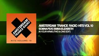 Somna feat. Emma Elizabeth - In Your Arms (Two&One Edit) Amsterdam Trance Radio Hits Volume 10