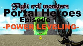Roblox Portal Heroes  Episode 1 -Power Leveling-