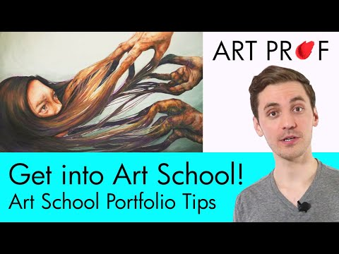 Art School Admissions Portfolio: Advice & Tips / ART PROF