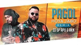 Pagol Hoye Jabo Remix Dj Sp ApU AKN Mp3 Song Download