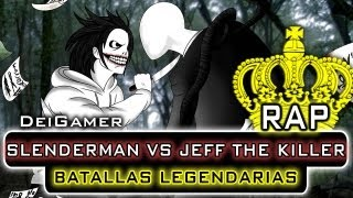 Repeat youtube video SLENDERMAN VS. JEFF THE KILLER | BATALLAS LEGENDARIAS RAP