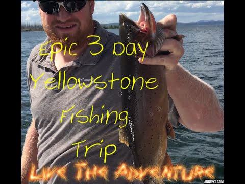 Epic 3-day Yellowstone Fishing Trip