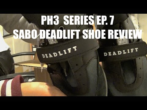 THE PH3 SERIES: Ep. 7 Sabo Deadlift Shoes Review