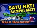 Gambar cover Remix - Satu Hati Sampai Mati  Karaoke Tanpa Vocal  Thomas Arya feat Elsa Pitaloka