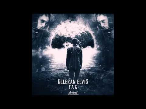 Elleran Elvis   YAK Audio 2015 YENİ!