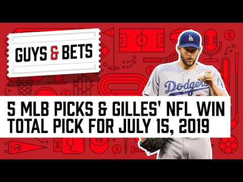 Guys & Bets: Top 5 MLB Picks and Gilles' NFL Win Total Pick