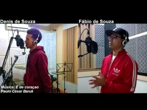 É de Coração (Listen To Our Hearts) - Interpretada por : Dennys de Souza e Fábio de Souza
