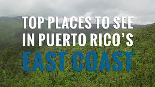 Top Places to See: Puerto Rico's East Coast