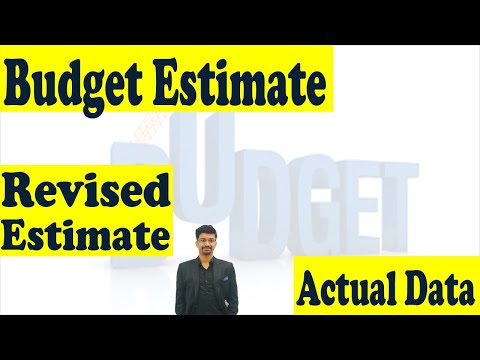 Budget Estimate, Revised Estimate & Actual Data, Difference between them, Indian Budget (L-2)