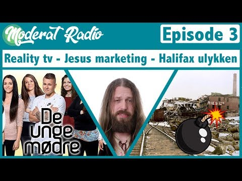 Moderat Radio #3 - Reality tv, Jesus marketing, Halifax ulykken