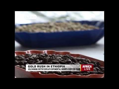 Ethiopian Gold Seen As The Key In Transforming The Economy.