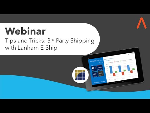 ArcherPoint Webinar - Tips and Tricks - 3rd Party Shipping with Lanham E-Ship