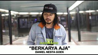 Berkarya Aja - Daniel Nesta Goek (Official Video Amateur)