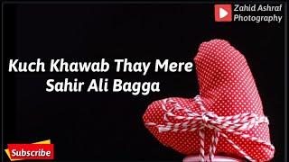 Kuch Khawab Thay Mere (Ost With Lyrics) Sahir Ali Bagga