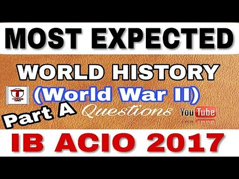 IB ACIO 2017 || WORLD WAR II (MOST EXPECTED) || WORLD History || G.K(G.S) for INTELLIGENCE BUREAU