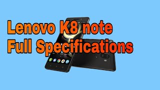 Lenovo K8 Note 2017 Full Phone Specifications, Features, Price, Reviews
