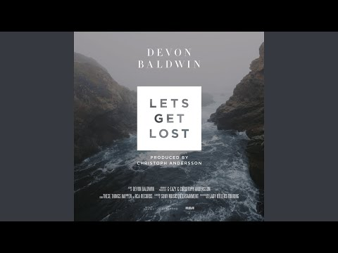 Let's Get Lost (Devon Baldwin Rework)