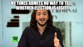 NY Times Reporter Says There's NO WAY To Tell Whether Election Is Legit