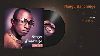 Macky2 - Nangu Banchinge - Official Audio