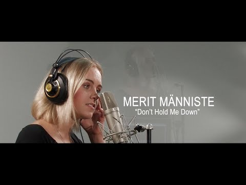 """""""Don't Hold Me Down"""" by MERIT MÄNNISTE"""