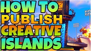 Publish Your Creative Island With A Code | Tutorial | Fortnite Battle Royale