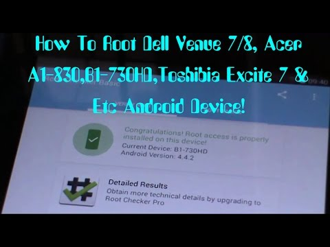 How To Root Dell Venue 7/8, Acer A1-830,B1-730HD,Toshibia Excite 7 & Etc! (CWM)