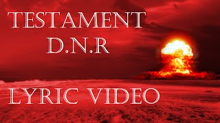 Testament - D. N. R. - LYRIC VIDEO (Do Not Resuscitate) ***