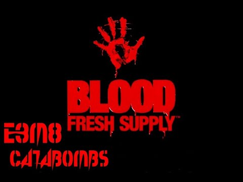 Blood (Fresh Supply) E3M8: The Catabombs (100%)  