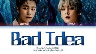 "Moonbin & Sanha (ASTRO) – ""Bad Idea"" (Color Coded Lyrics Eng/Rom/Han/가사)"