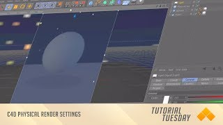 Physical Render Settings | Tutorial Tuesday #19 | Cinema 4D | SymmetryHD