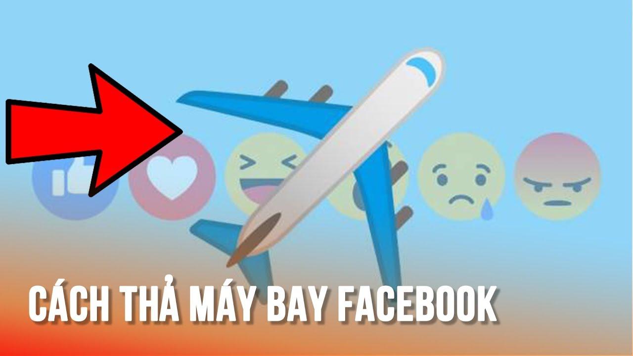 Cách thả máy bay trong Facebook cực kỳ đơn giản – Drop airplane – show your style right now!