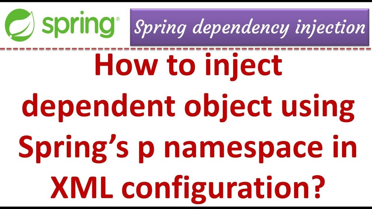 How to inject dependent object using Spring's p namespace in XML  configuration