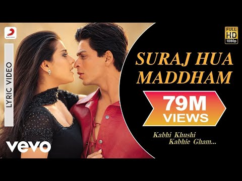 Suraj Hua Maddham Lyric Video - K3G|Shah Rukh Khan, Kajol |Sonu Nigam, Alka Yagnik