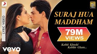 Video Suraj Hua Maddham Lyric - Kabhi Khushi Kabhie Gham | Shah Rukh Khan | Kajol download MP3, 3GP, MP4, WEBM, AVI, FLV Oktober 2019