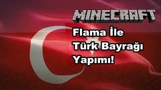 Minecraft - Flama İle Türk Bayrağı Yapımı