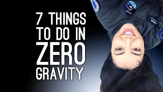 Zero Gravity Flight! (7 Things to Do If You Find Yourself in Zero Gravity)