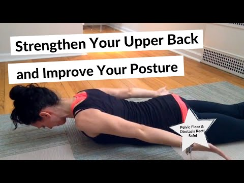 Strengthen Your Upper Back and Improve Your Posture
