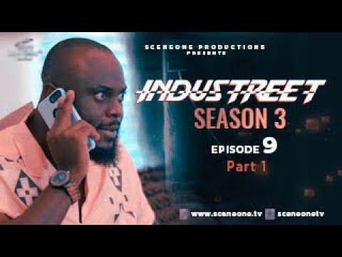 Download INDUSTREET S3EP09 (Part 1) - DIRTY LITTLE SECRET| Funke Akindele, Martinsfeelz, Sonorous, Mo Eazy