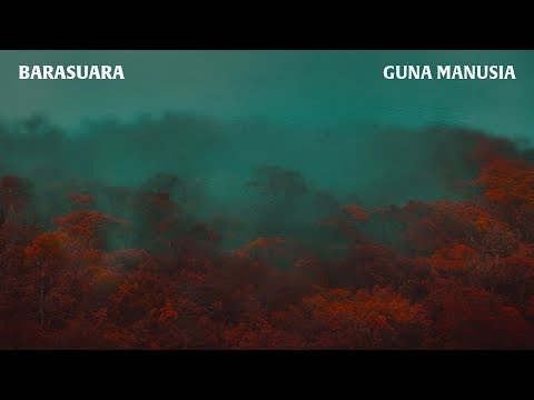 Barasuara - Guna Manusia (Official Audio)
